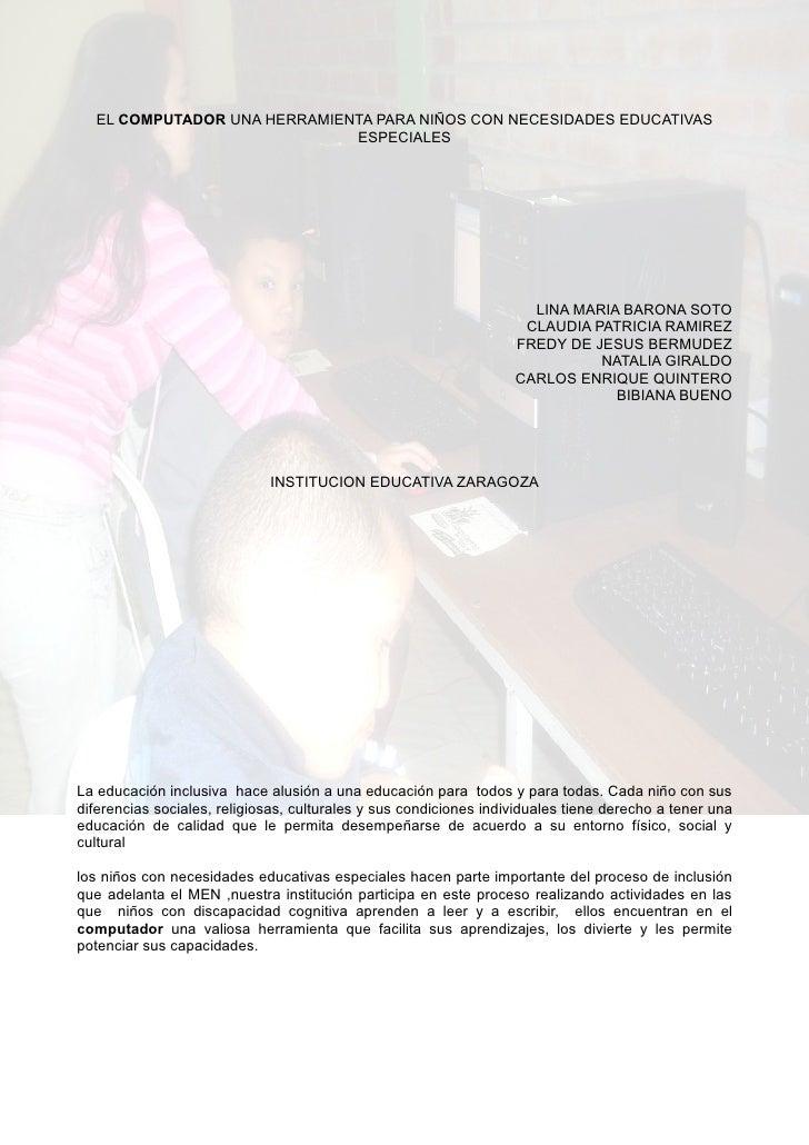 EL COMPUTADOR UNA HERRAMIENTA PARA NIÑOS CON NECESIDADES EDUCATIVAS                              ESPECIALES               ...