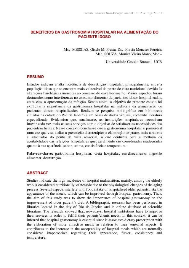 Revista Eletrônica Novo Enfoque, ano 2011, v. 12, n. 12, p. 23 – 31 BENEFÍCIOS DA GASTRONOMIA HOSPITALAR NA ALIMENTAÇÃO DO...