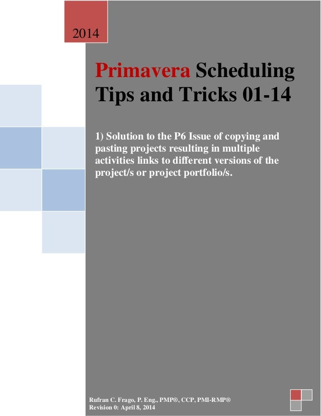 Primavera Scheduling Tips and Tricks 01-14 1) Solution to the P6 Issue of copying and pasting projects resulting in multip...