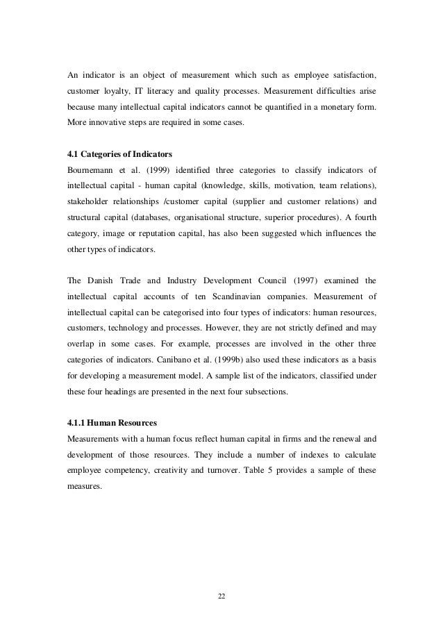 measuring intellectual capital classifying the state This paper is intended to provide an overview of four methods of measuring intellectual capital as illustrated in ic valuation and measurement: classifying the state of the art, by daniel andriessen, published in: journal of intellectual capital, vol 5 no 2 pp230 – 42.
