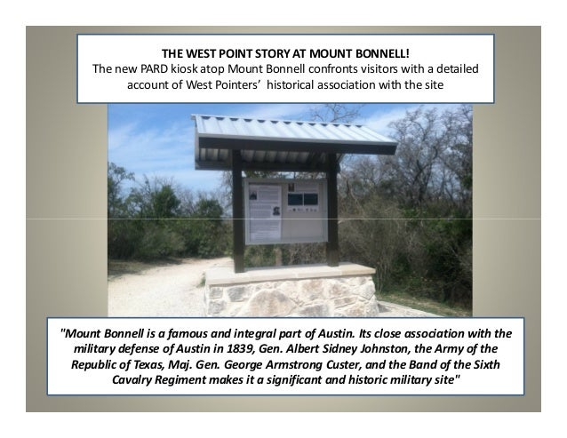 THE WEST POINT STORY AT MOUNT BONNELL!      The new PARD kiosk atop Mount Bonnell confronts visitors with a detailed      ...