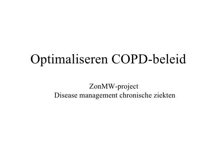 Optimaliseren COPD-beleid ZonMW-project  Disease management chronische ziekten
