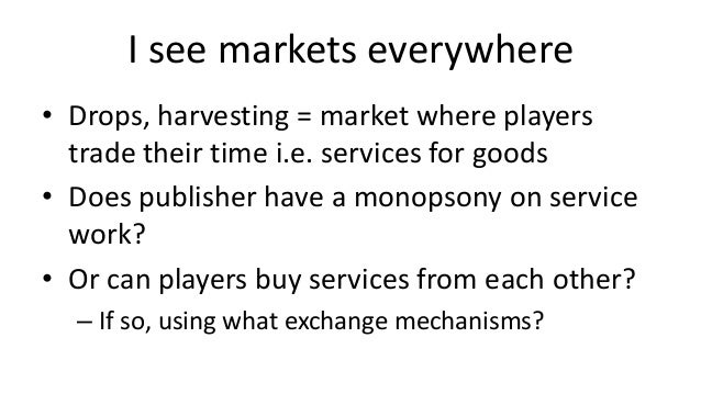 Market structure: Advanced designsMarkets can be chained to create ecosystems              The Facebook Credits ecosystem