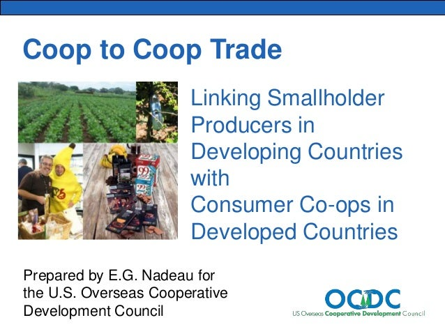 Coop to Coop Trade Linking Smallholder Producers in Developing Countries with Consumer Co-ops in Developed Countries Prepa...