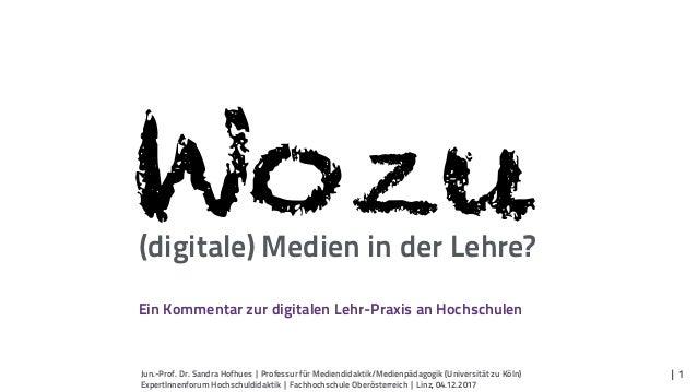 Wozu(digitale) Medien in der Lehre? Jun.-Prof. Dr. Sandra Hofhues | Professur für Mediendidaktik/Medienpädagogik (Universi...