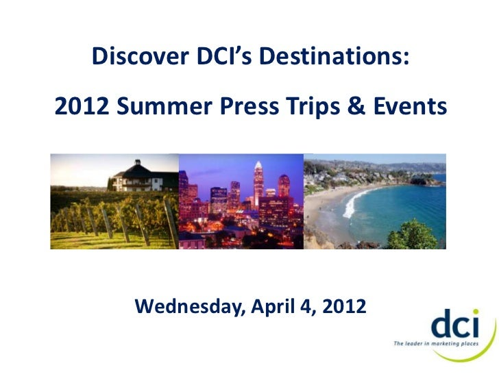 Discover DCI's Destinations:2012 Summer Press Trips & Events      Wednesday, April 4, 2012