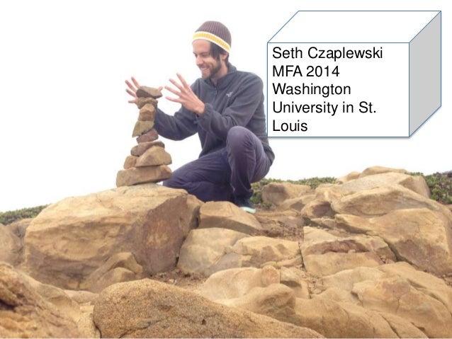 Seth Czaplewski MFA 2014 Washington University in St. Louis