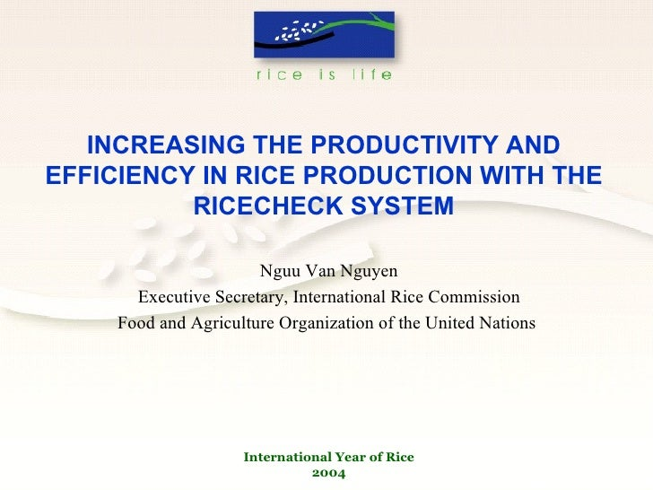 INCREASING THE PRODUCTIVITY AND EFFICIENCY IN RICE PRODUCTION WITH THE RICECHECK SYSTEM Nguu Van Nguyen Executive Secretar...