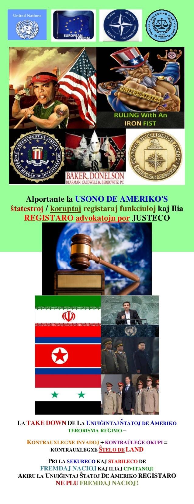 Alportante la USONO DE AMERIKO'S ŝtatestroj / koruptaj registaraj funkciuloj kaj Ilia REGISTARO advokatojn por JUSTECO LA ...