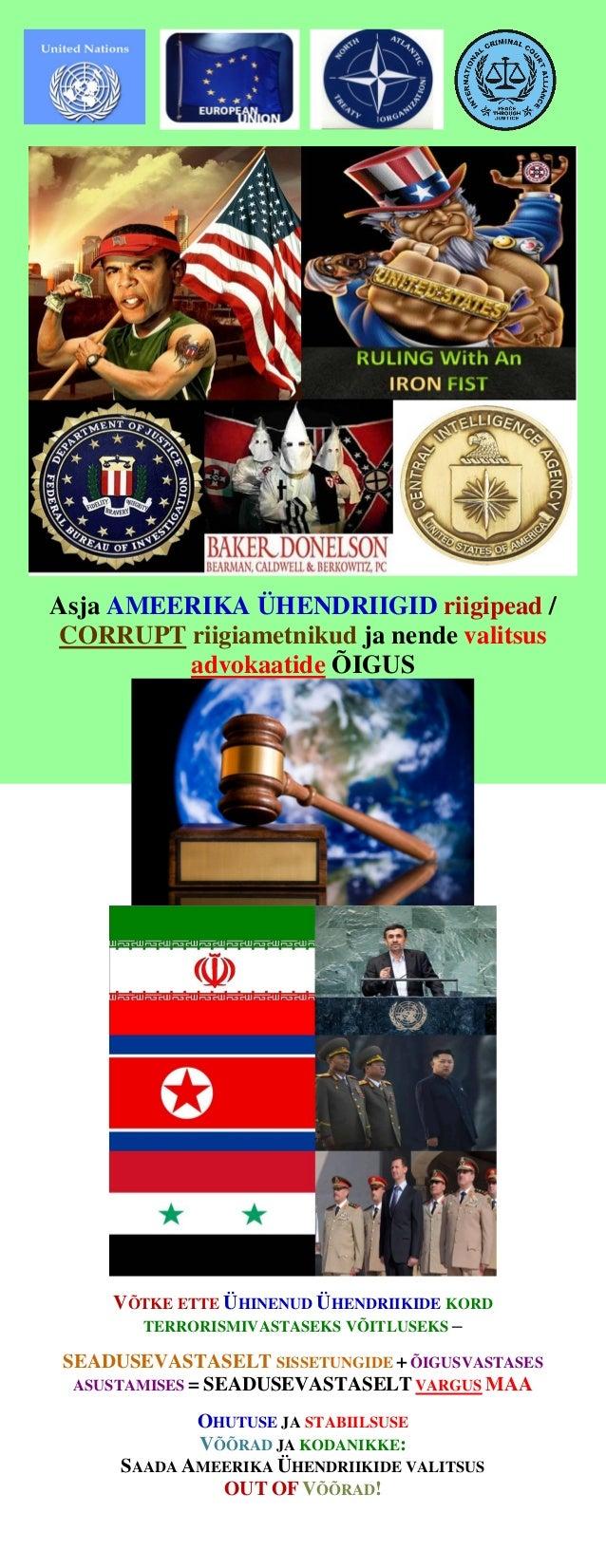 Asja AMEERIKA ÜHENDRIIGID riigipead / CORRUPT riigiametnikud ja nende valitsus advokaatide ÕIGUS VÕTKE ETTE ÜHINENUD ÜHEND...