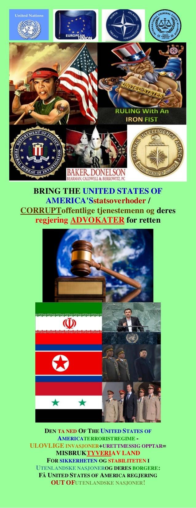 BRING THE UNITED STATES OF AMERICA'Sstatsoverhoder / CORRUPToffentlige tjenestemenn og deres regjering ADVOKATER for rette...