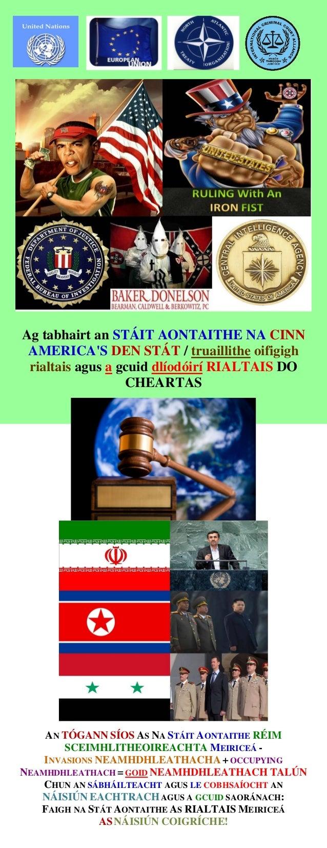Ag tabhairt an STÁIT AONTAITHE NA CINN AMERICA'S DEN STÁT / truaillithe oifigigh rialtais agus a gcuid dlíodóirí RIALTAIS ...