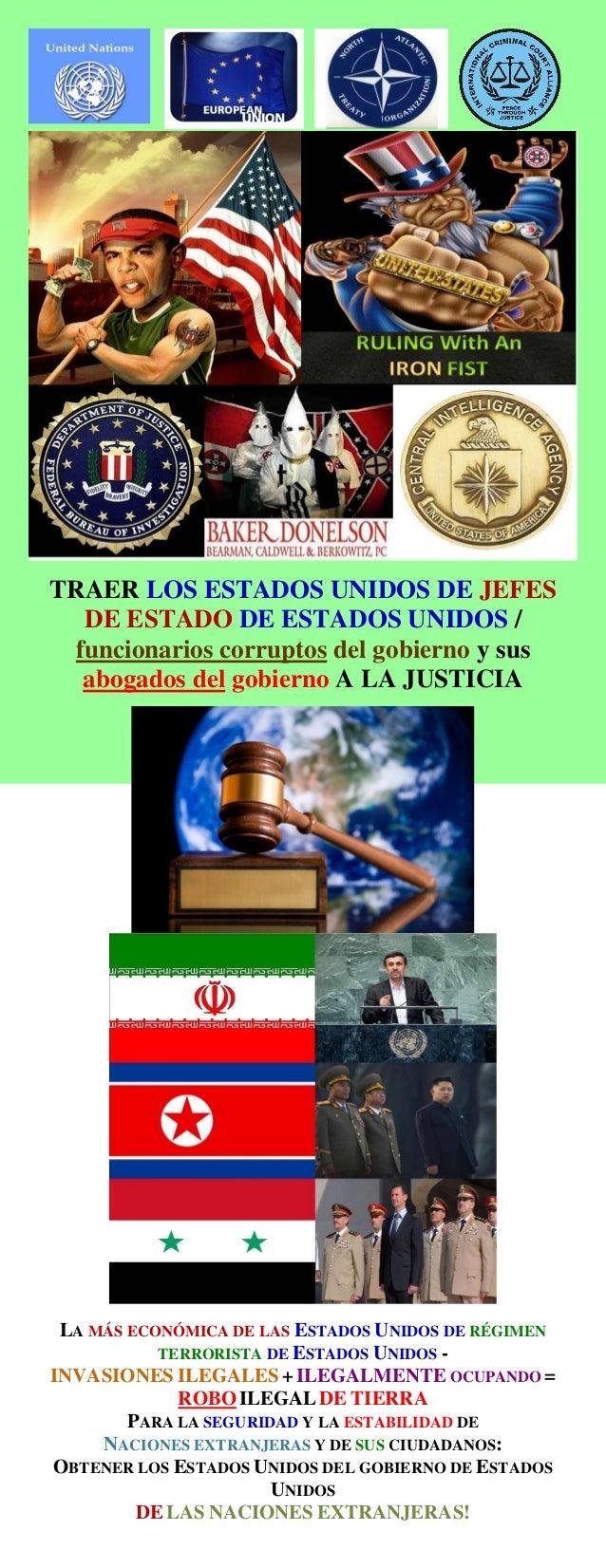 TRAER LOS ESTADOS UNIDOS DE JEFES DE ESTADO DE ESTADOS UNIDOS / funcionarios corruptos del gobierno y sus abogados del gob...