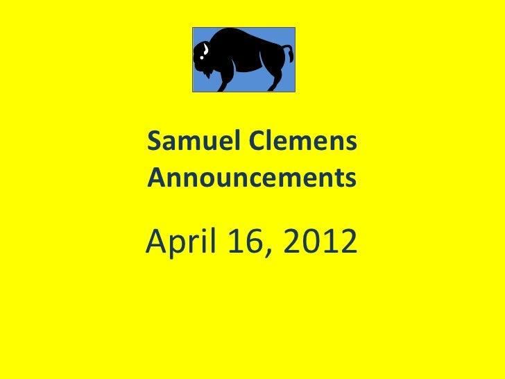 Samuel ClemensAnnouncementsApril 16, 2012