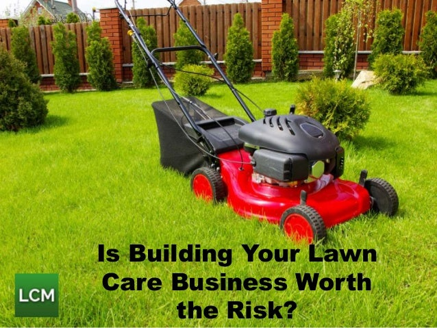 is building your lawn care business worth the risk
