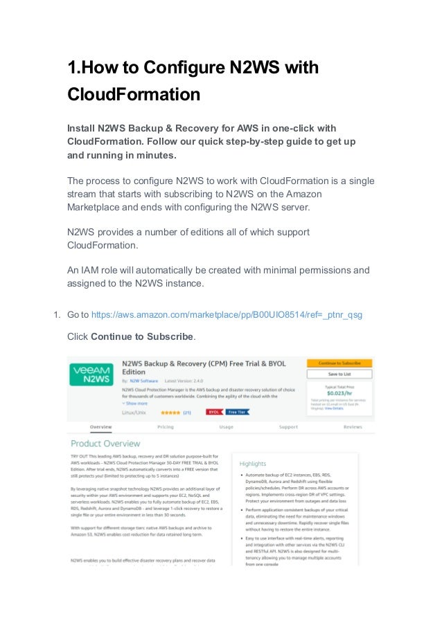 1.How to Configure N2WS with CloudFormation Install N2WS Backup & Recovery for AWS in one-click with CloudFormation. Follo...