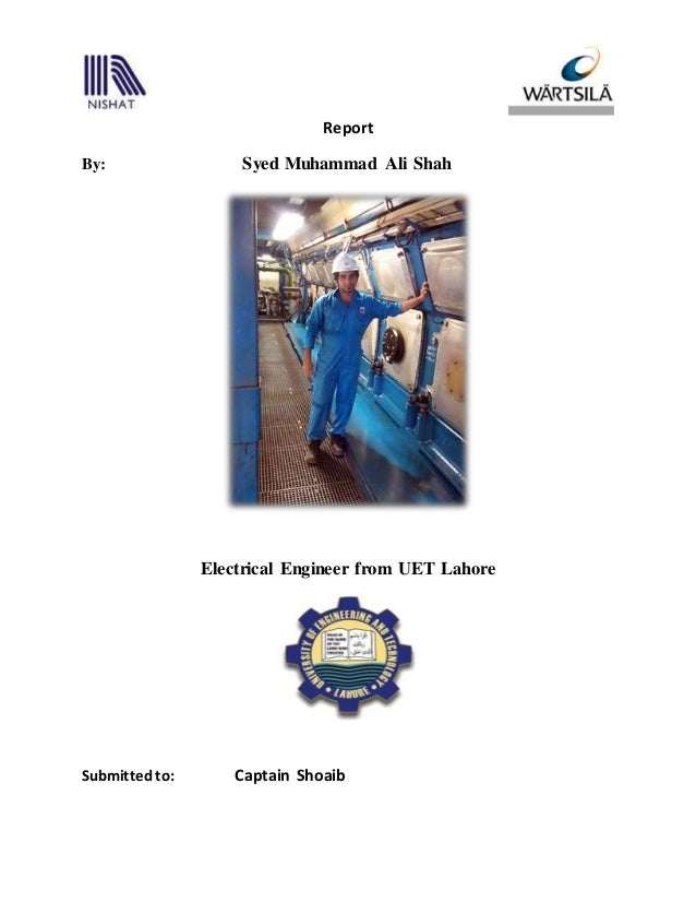 Report By: Syed Muhammad Ali Shah Electrical Engineer from UET Lahore Submittedto: Captain Shoaib