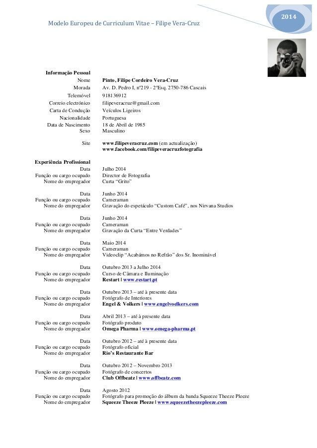 Modelo  Europeu  de  Curriculum  Vitae  –  Filipe  Vera-‐Cruz  2014  Informação Pessoal  Nome Pinto, Filipe Cordeiro Vera...