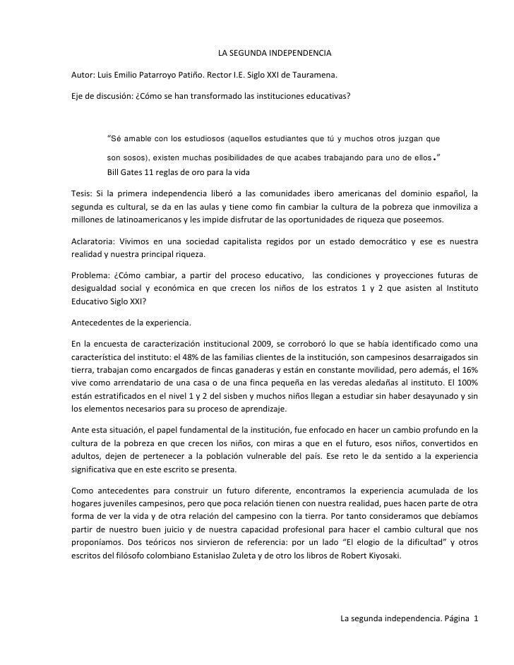 LA SEGUNDA INDEPENDENCIA<br />Autor: Luis Emilio Patarroyo Patiño. Rector I.E. Siglo XXI de Tauramena.<br />Eje de discusi...