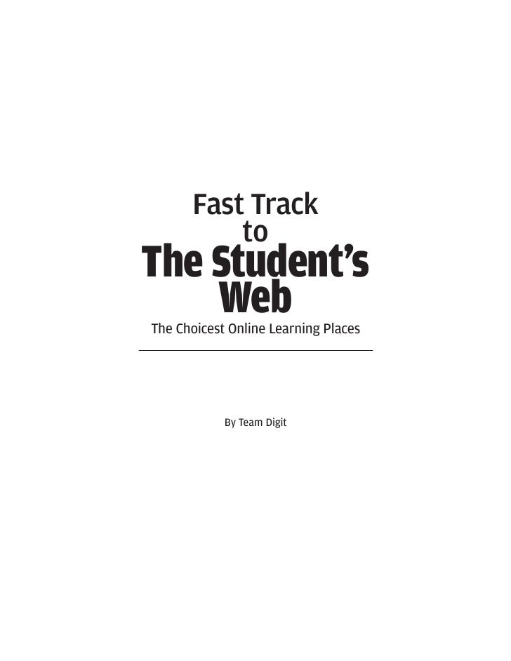 Fast Track           to The Student's     Web The Choicest Online Learning Places                 By Team Digit