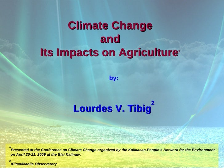 Climate Change                           and                Its Impacts on Agriculture                                    ...