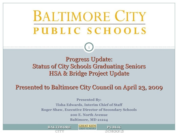 Progress Update: Status of City Schools Graduating Seniors HSA & Bridge Project Update Presented to Baltimore City Council...