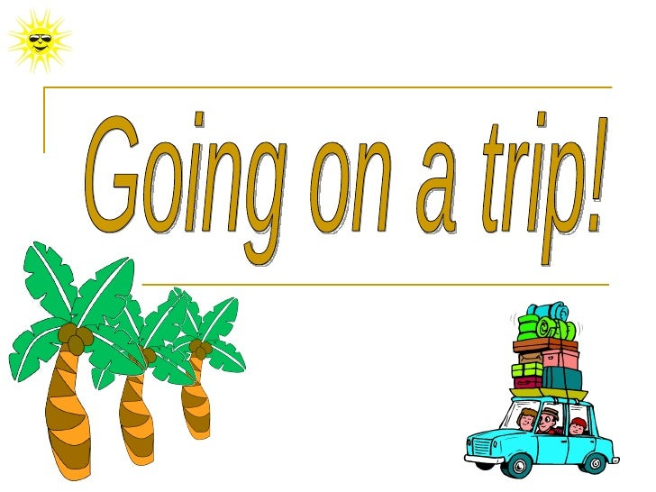 Going on a trip!