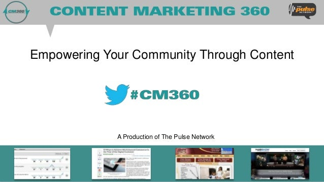 Empowering Your Community Through Content             A Production of The Pulse Network                                   ...