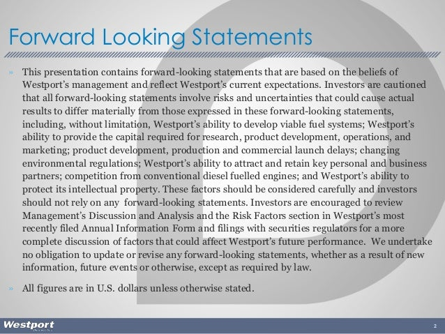 » This presentation contains forward-looking statements that are based on the beliefs of Westport's management and reflect...