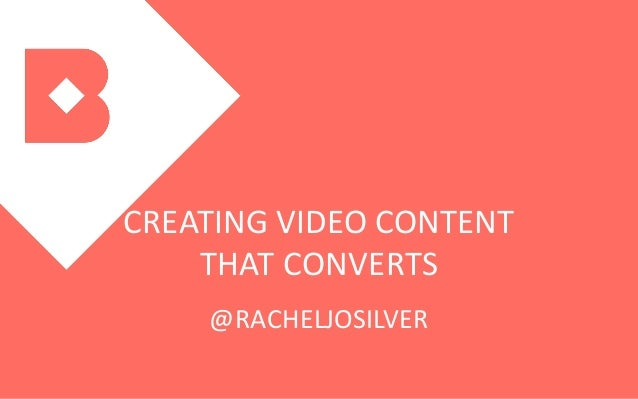CREATINGVIDEOCONTENT THATCONVERTS @RACHELJOSILVER
