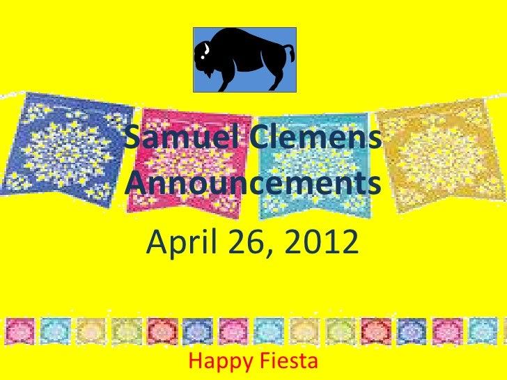 Samuel ClemensAnnouncements April 26, 2012   Happy Fiesta