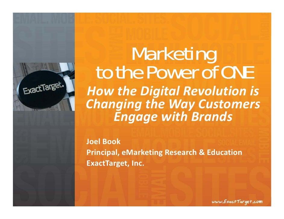 Marketing  to the Power of ONEHowtheDigitalRevolutionisChangingtheWayCustomers    EngagewithBrandsJoelBookPrin...