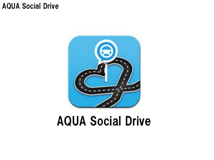 AQUA Social Drive                AQUA Social Drive