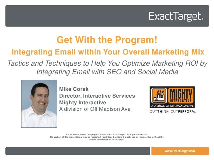 Get With the Program!  Integrating Email within Your Overall Marketing Mix Tactics and Techniques to Help You Optimize Mar...