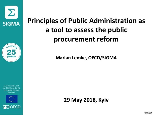 © OECD Principles of Public Administration as a tool to assess the public procurement reform Marian Lemke, OECD/SIGMA 29 M...