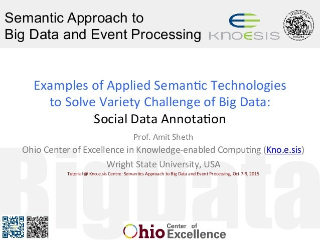 BigData Semantic Approach to Big Data and Event Processing Examples	of	Applied	Seman1c	Technologies		 to	Solve	Variety	Cha...