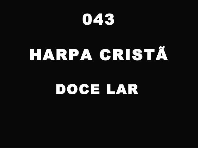 043 HARPA CRISTÃ DOCE LAR
