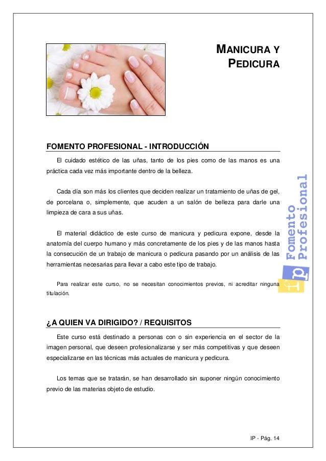 IP - Pág. 14 MANICURA Y PEDICURA FOMENTO PROFESIONAL - INTRODUCCIÓN El cuidado estético de las uñas, tanto de los pies com...
