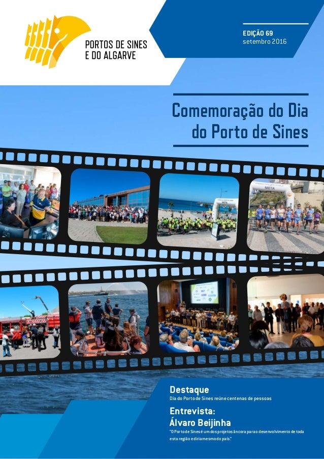 """Comemoração do Dia do Porto de Sines EDIÇÃO 69 setembro 2016 Entrevista: Álvaro Beijinha """"OPortodeSineséumdosprojetosâncor..."""