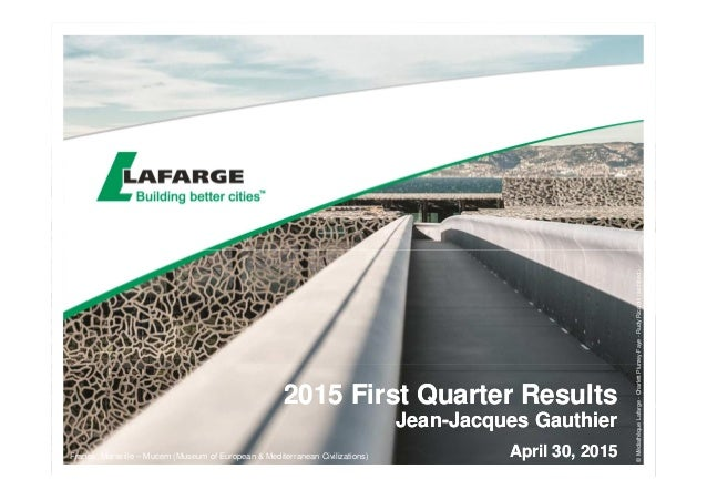2015 First Quarter Results Jean-Jacques Gauthier April 30, 2015 2015 First Quarter Results Jean-Jacques Gauthier April 30,...
