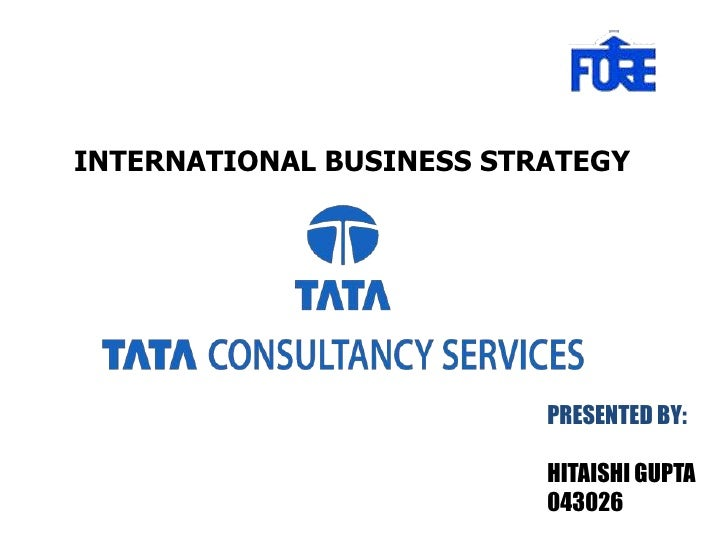INTERNATIONAL BUSINESS STRATEGY<br />PRESENTED BY:<br />                                       HITAISHI GUPTA 043026<br />