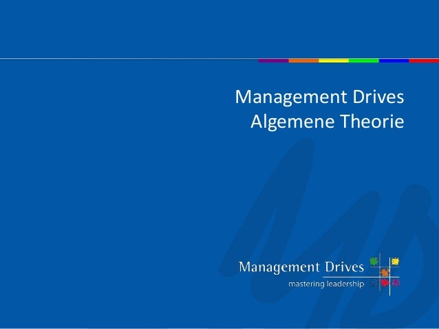 Management Drives Algemene Theorie