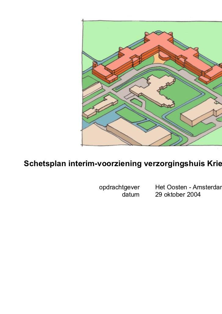 Schetsplan interim-voorziening verzorgingshuis Kriekenoord te Diemen                  opdrachtgever   Het Oosten - Amsterd...