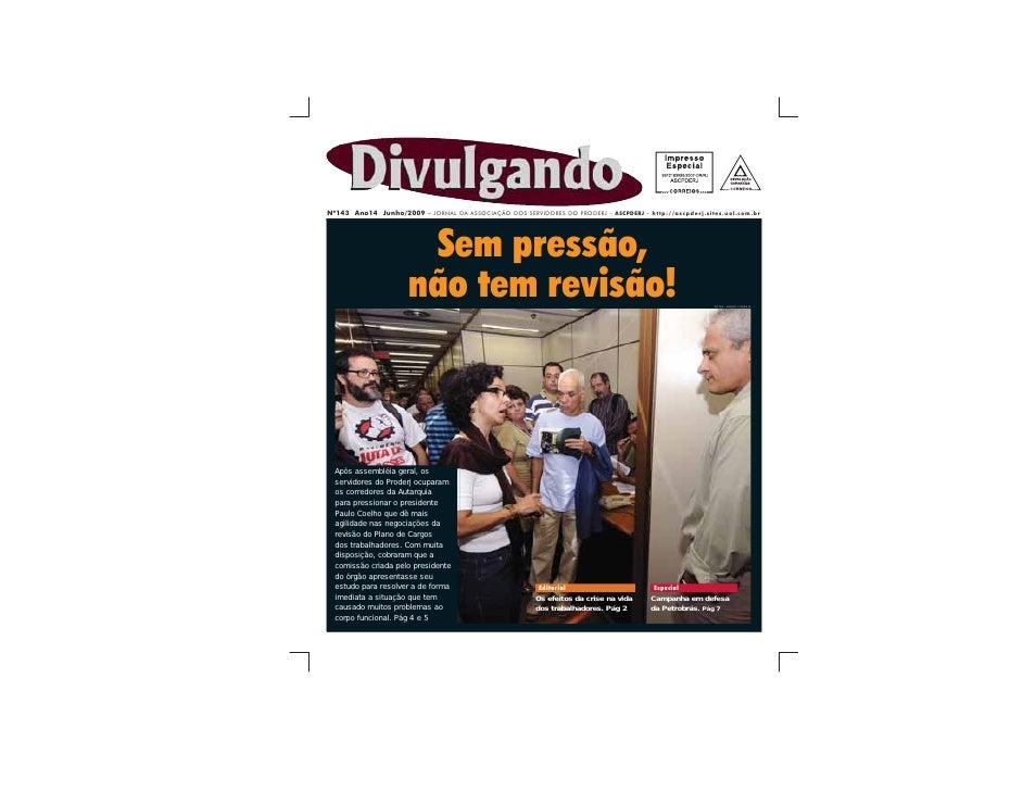 Nº143 Ano14 Junho/2009 – JORNAL DA ASSOCIAÇÃO DOS SERVIDORES DO PRODERJ – ASCPDERJ – http://ascpderj.sites.uol.com.br     ...