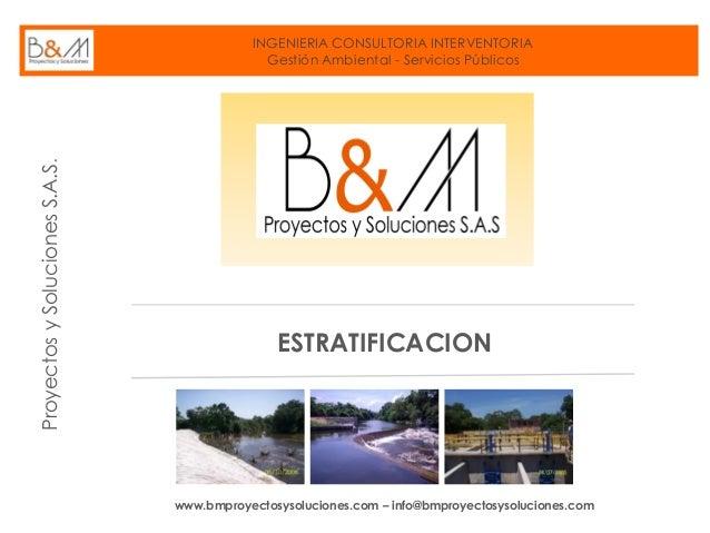 INGENIERIA CONSULTORIA INTERVENTORIA Gestión Ambiental - Servicios Públicos www.bmproyectosysoluciones.com – info@bmproyec...