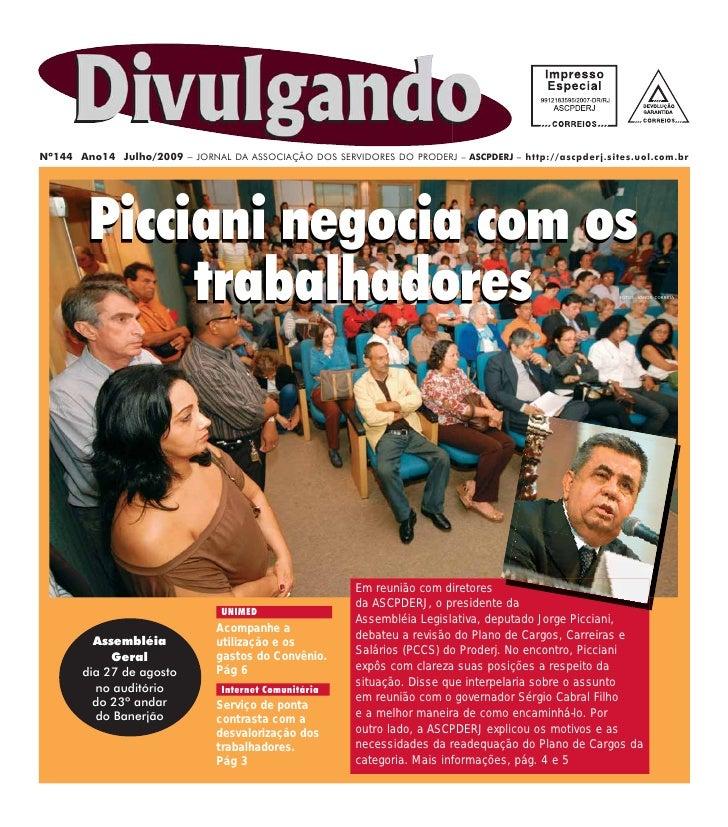 Nº144 Ano14 Julho/2009 – JORNAL DA ASSOCIAÇÃO DOS SERVIDORES DO PRODERJ – ASCPDERJ – http://ascpderj.sites.uol.com.br     ...