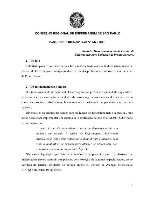CONSELHO REGIONAL DE ENFERMAGEM DE SÃO PAULO                       PARECER COREN-SP GAB Nº 044 / 2011                     ...