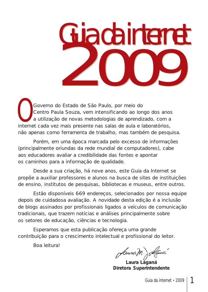 Guia da internet                  2009 O      Governo do Estado de São Paulo, por meio do        Centro Paula Souza, vem i...