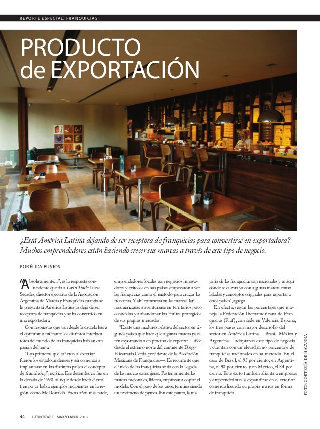 REPORTE ESPECIAL: FRANQUICIASPRODUCTOde EXPORTACIÓN¿Está América Latina dejando de ser receptora de franquicias para conve...