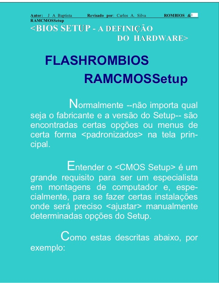 Autor: J A Baptista   Revisado por: Carlos A. Silva   ROMBIOS & 1RAMCMOSSetup<BIOS SETUP - A DEFINIÇÃO                    ...